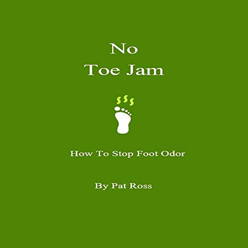 No Toe Jam: How To Stop Foot Odor (English Edition)