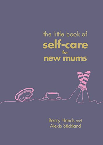 The Little Book of Self-Care for New Mums (English Edition)