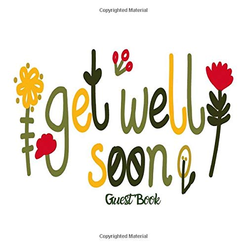 Get Well Soon Guest Book: Hospital Guest Message Book Keepsake While You Were Resting & Recovering Registry Book With Gift Log For Family, Friends & ... 110 Pages (Get Well Soon Messages, Band 9)