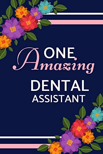 One Amazing Dental Assistant: Pink Blue Floral, Lied, Perfect for Notes, Journaling, Mother's Day and Birthdays (Dental Assistant Journal)