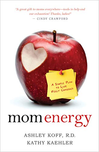 Mom Energy: A Simple Plan to Live Fully Charged (English Edition)