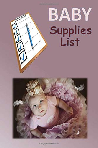 BABY SUPPLIES LIST: FOR MOMS AND DADS OR FOR GIFTS FOR FAMILIES OF NEWBORN