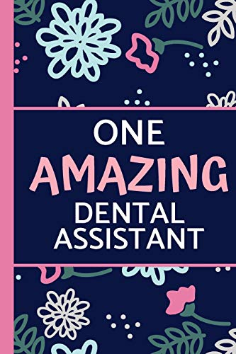 One Amazing Dental Assistant: Lightly Lined, Perfect for Notes, Journaling, Mother's Day and Birthdays: Pink & Blue Flower Design (Notebook / Journal)