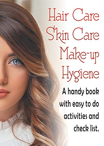 Make-up Hair Care Skin Care Hygiene: A handy book with easy to do activities and check list. (CG120820 1) (English Edition)
