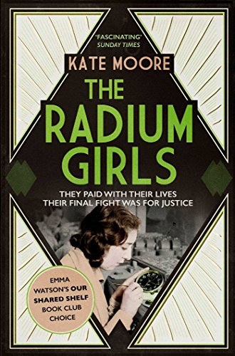 The Radium Girls: They paid with their lives. Their final fight was for justice. (English Edition)